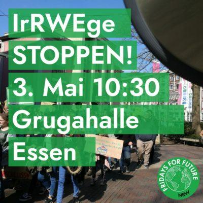 Freitag, 3. Mai: IrRWEge stoppen!