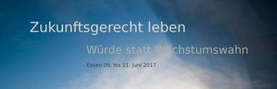 Zukunftsgerecht leben – Würde statt Wachstumswahn: Die 7. fairventure-Konferenz vom 9. bis 11. Juni in Essen